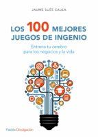 los 100 mejores juegos de ingenio-jaume sues caula-9788449332296