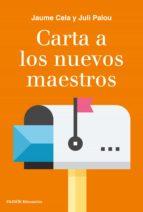 carta a los nuevos maestros (ebook)-juli palou-jaume cela-9788449333996