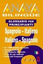 glossario per principiantei (spagnolo-italiano italiano-spagnolo)-9788466737296