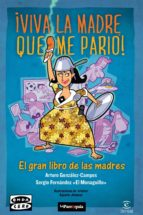 viva la madre que me parió (ebook)-arturo gonzalez campos-sergio fernandez /el monaguillo/-9788467039696