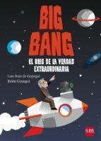 big bang: el blog de la verdad extraordinaria-belen gopegui-9788467544596