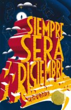 siempre sera diciembre (premio gran angular 2017)-9788467591996