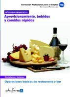 modulo formativo 2. aprovisionamiento, bebidas y comidas rapidas. operaciones basicas de restaurante y bar-9788467604696