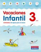 El libro de Vacaciones 3 años infantil santillana ed 2014 autor VV.AA. TXT!