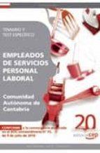 EMPLEADOS DE SERVICIOS: PERSONAL LABORAL DE LA COMUNIDAD AUTONOMA DE CANTABRIA. TEMARIO Y TEST ESPECIFICA