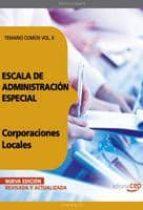 ESCALA DE ADMINISTRACION ESPECIAL. CORPORACIONES LOCALES. TEMARIO COMUN VOL. II.