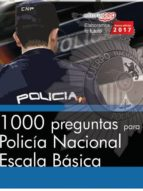 1000 preguntas para policía nacional. escala básica-miguel angel ortega palop-9788468177496