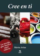 cree en ti (ebook)-maria arias-9788468682396