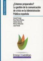 estamos preparados? la gestion de la comunicacion de crisis en la administracion publica española ismael crespo martínez 9788473515696