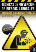 tecnicas de prevencion de riesgos laborales: seguridad e higiene del trabajo (10º ed.) jose maria cortes diaz 9788473604796