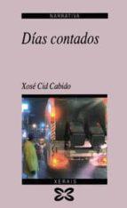 dias contados (2ª ed)-xose cid cabido-9788475076096