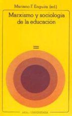 marxismo y sociologia de la educacion mariano fernandez enguita 9788476000496