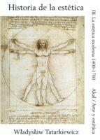 historia de la estetica (iii): la estetica moderna : 1400 1700 wladyslaw tatarkiewicz 9788476006696