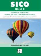 sico. nivel 2: cuaderno de trabajo para alumnos con altas capacidades intelectuales: edad orientativa: 8 - 10 años-juan antonio elices simon-9788478699896