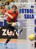 tecnica individual del futbol sala-francisco luque-9788479027896