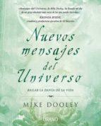 nuevos mensajes del universo: bailar la danza de la vida mike dooley 9788479537296
