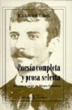 poesia completa y prosa selecta julian  del casal 9788479621896