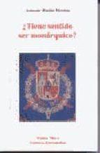 El libro de ¿Tiene sentido ser monarquico? autor ANTONIO RUBIO MERINO DOC!