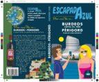 burdeos y périgord 2017 (escapada azul) 1ª ed. angel ingelmo 9788480236096