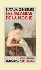 las palabras de la noche (2ª ed.)-natalia ginzburg-9788481913996