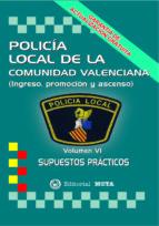 policia local de la comunidad valenciana volumen vi (supuestos practicos) (2ª ed.)-manuel segura ruiz-9788482193496