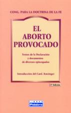 el aborto provocado: textos de la declaracion y documentos de div ersos episcopados-9788482393896