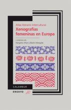 atlas literario intercultural. xenografías femeninas en europa (ebook)-9788483593196
