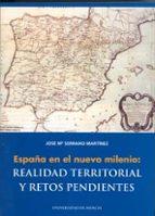 españa en el nuevo milenio: realidad territorial y retos pendient es jose maria serrano martinez 9788483714096