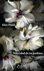 velocidad de los jardines (ebook) eloy tizon 9788483935996