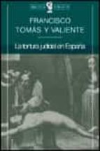 la tortura judicial en españa-francisco tomas y valiente-9788484320296