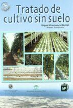 tratado de cultivo sin suelo (3ª ed.) miguel urrestarazu gavilan 9788484761396
