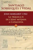 joan margarit i pau: la tragica fi de l edat mitjana a catalunya-santiago sobreques vidal-9788485031696