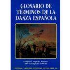 terminoligia de la danza española amparo espejo aubero alicia espejo aubero 9788485977796