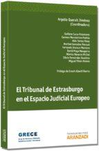 el tribunal de estrasburgo en el espacio judicial europeo argelia queralt jimenez 9788490146996