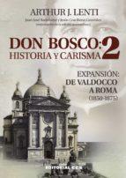 don bosco: historia y carisma 2 (ebook) arthur j. lenti 9788490235096