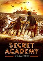 secret academy 1: l illa fenix-isaac palmiola-9788490431696