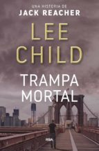 trampa mortal lee child 9788490562796