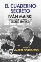 el cuaderno secreto (ebook) ivan maiski gabriel (ed.) gorodetsky 9788490568996