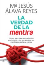 la verdad de la mentira (ebook)-maria jesus alava reyes-9788490608296