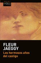 los hermosos años del castigo-fleur jaeggy-9788490664896