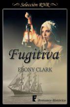 fugitiva (ebook)-ebony clark-9788490699096