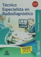 TECNICO ESPECIALISTA EN RADIODIAGNOSTICO DEL SERVICIO DE SALUD DE LAS ILLES BALEARS (IB-SALUT). TEMARIO