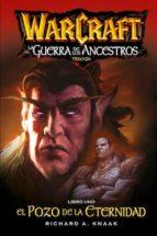 warcraft: la guerra de los ancestros 1: el pozo de la eternidad richard a. knaak 9788490943496
