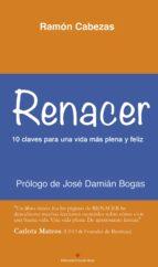 renacer. 10 claves para una vida más plena y feliz (ebook)-francisco ramon cabezas navas-9788491269496