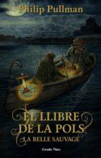 el llibre de la pols. la belle sauvage-philip pullman-9788491373896