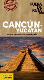 cancún y yucatán 2018 (fuera de ruta) 2ª ed.-daniel robles-9788491580096