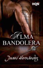 alma bandolera (ebook)-juani hernandez-9788491701996