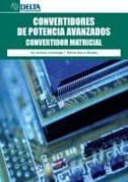 convertidores de potencia avanzados: convertidor matricial-jon andreu larrañaga-edorta ibarra basabe-9788492954896