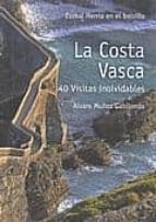 la costa vasca: 40 visitas inolvidables-alvaro (coords.) muñoz gabilondo-9788493557096
