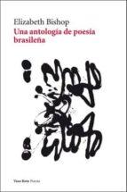 una antologia de poesia brasileña-elizabeth bishop-9788493642396